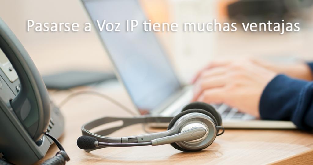 Pasarse a Voz IP tiene muchas ventajas